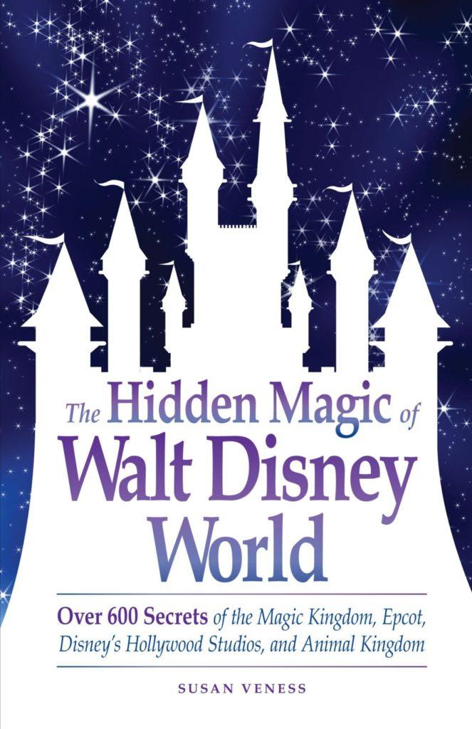Book: The Hidden Magic of Walt Disney World by Susan Veness