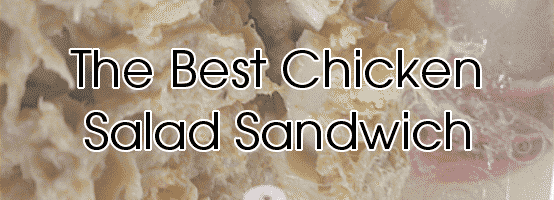 The Best Chicken Salad Sandwich EVER!
