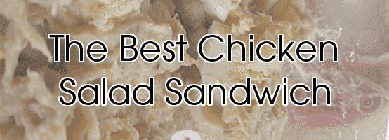 The Best Chicken Salad Sandwich EVER!
