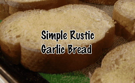 Simple Rustic Garlic Bread